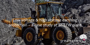 High Voltage Earthing Protection – A Case Study at an EFW Plant